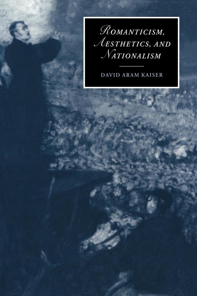 Romanticism, Aesthetics, and Nationalism als Buch