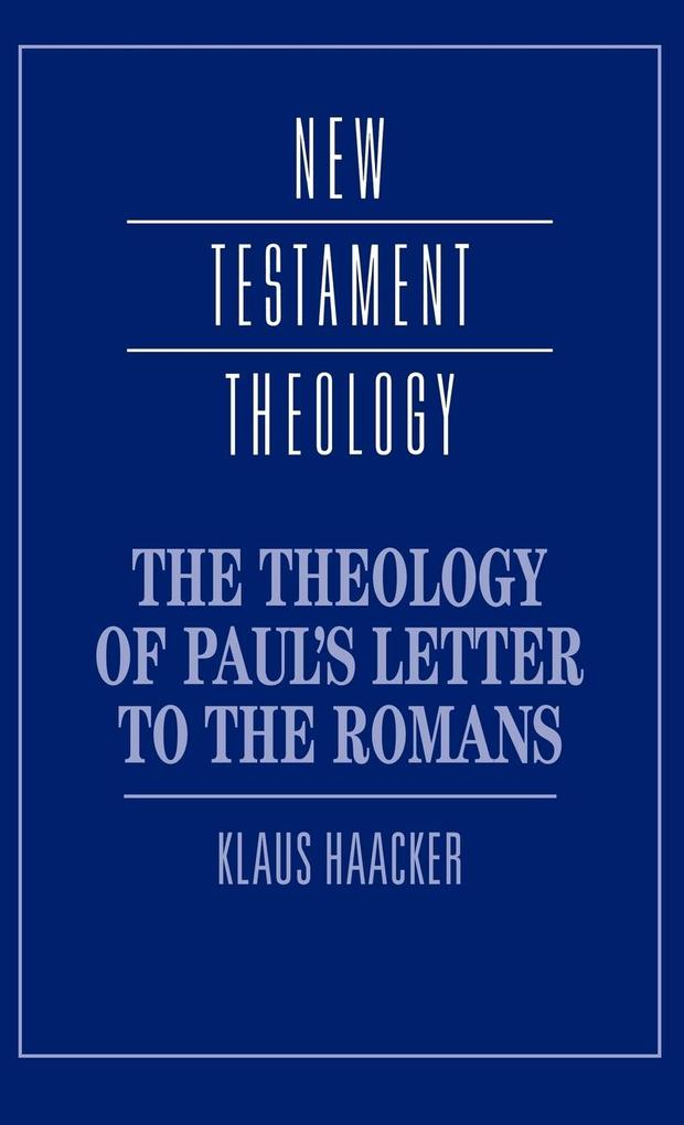 The Theology of Paul's Letter to the Romans als Buch