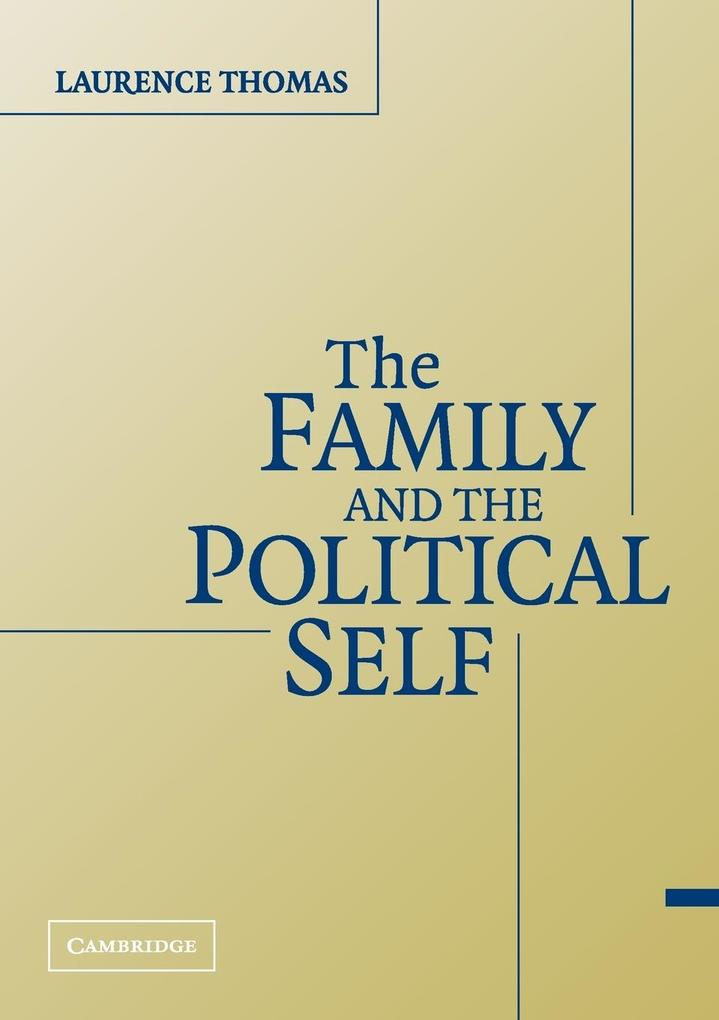 The Family and the Political Self als Taschenbuch