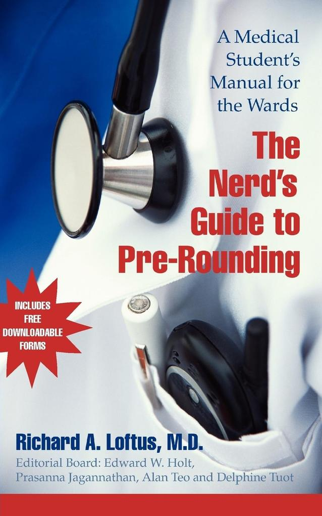 The Nerd's Guide to Pre-Rounding: A Medical Student's Manual to the Wards als Taschenbuch