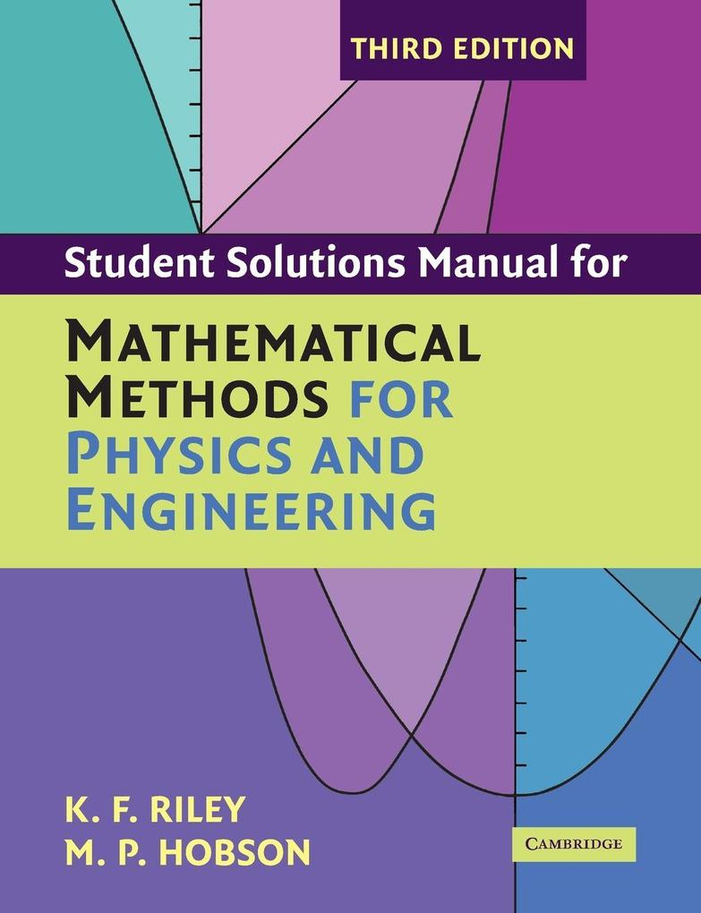 Student Solution Manual for Mathematical Methods for Physics and Engineering Third Edition als Buch