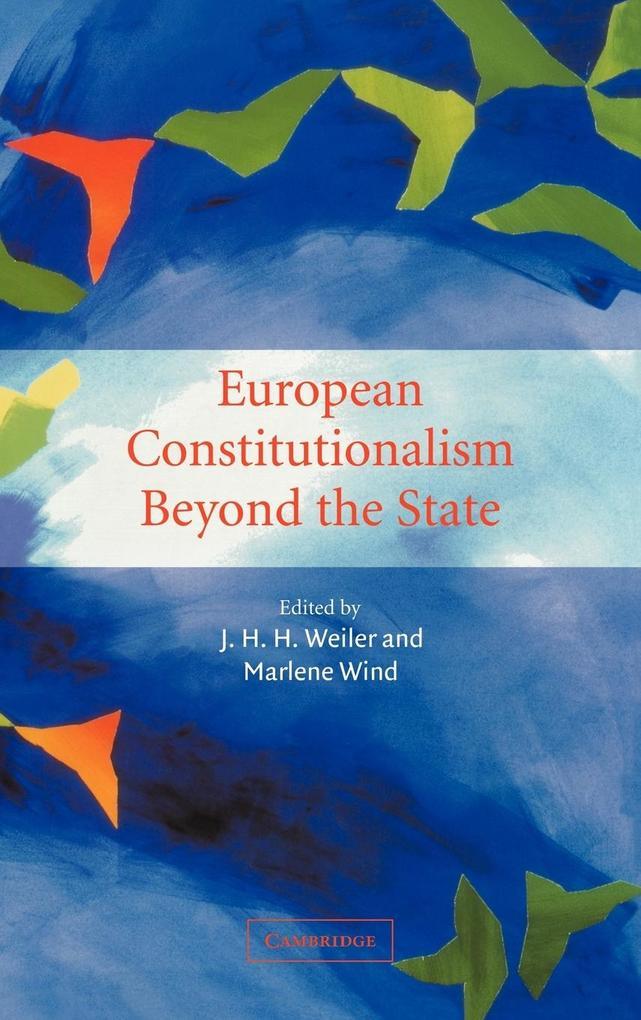 European Constitutionalism Beyond the State als Buch