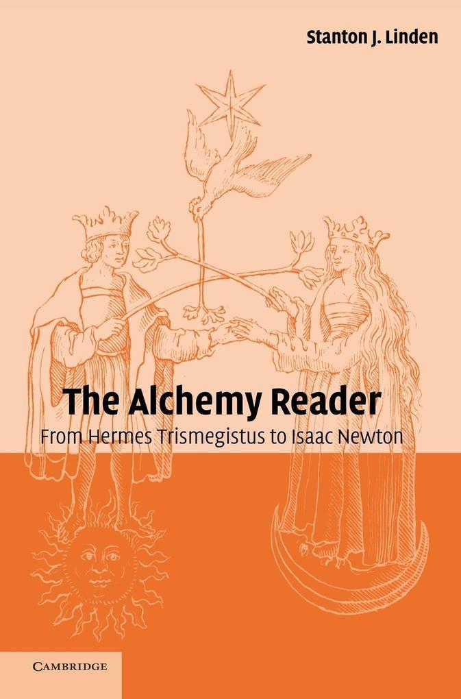 The Alchemy Reader: From Hermes Trismegistus to Isaac Newton als Buch