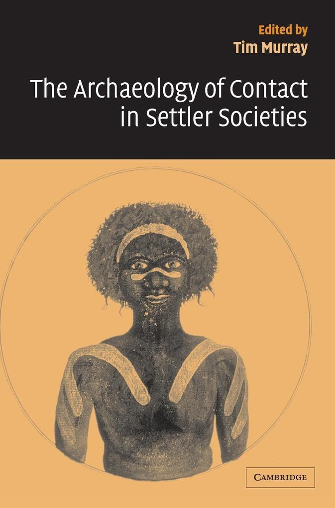 Archaeology of Contact in Settler Societies als Buch