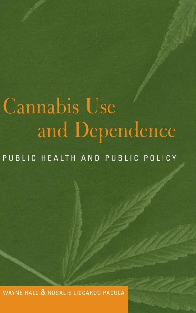 Cannabis Use and Dependence als Buch