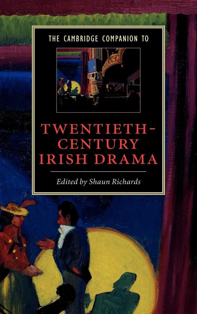 The Cambridge Companion to Twentieth-Century Irish Drama als Buch