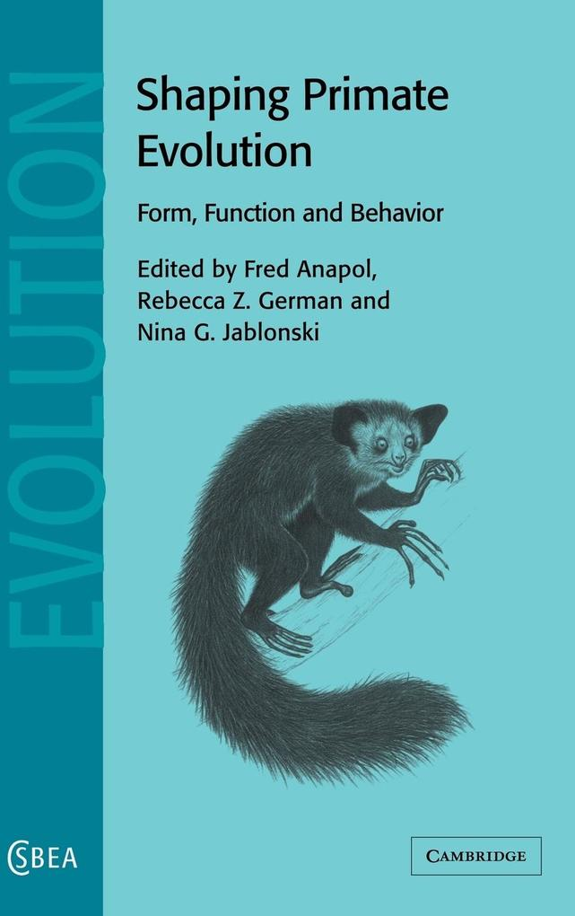 Shaping Primate Evolution: Form, Function, and Behavior als Buch