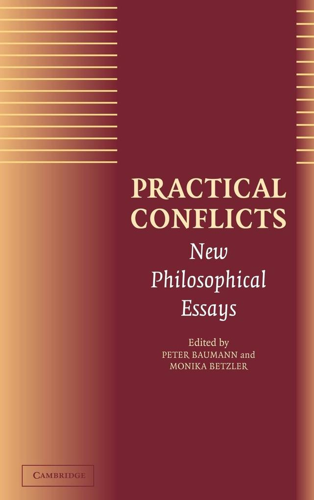 Practical Conflicts: New Philosophical Essays als Buch