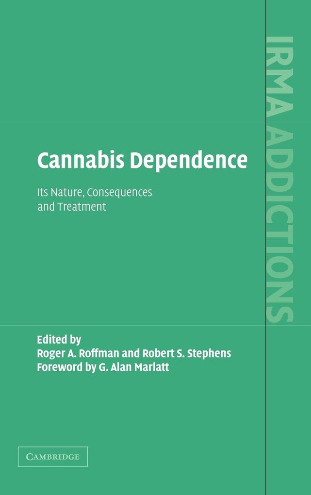 Cannabis Dependence: Its Nature, Consequences and Treatment als Buch
