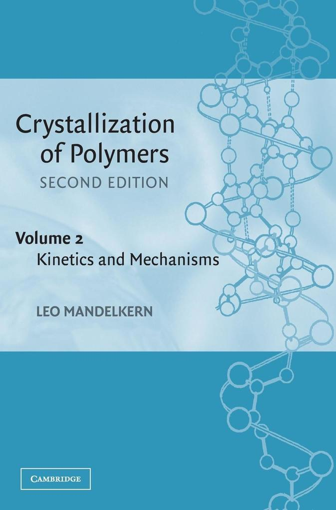 Crystallization of Polymers, Volume 2: Kinetics and Mechanisms als Buch