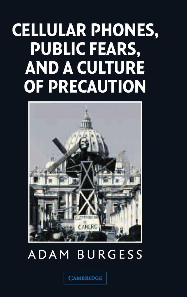 Cellular Phones, Public Fears, and a Culture of Precaution als Buch