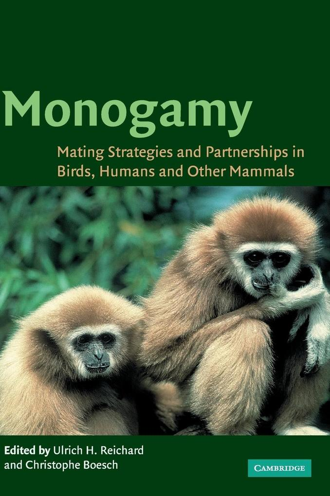 Monogamy: Mating Strategies and Partnerships in Birds, Humans and Other Mammals als Buch