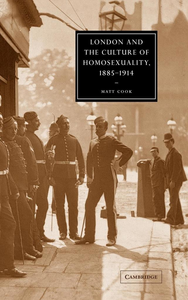 London and the Culture of Homosexuality, 1885 1914 als Buch