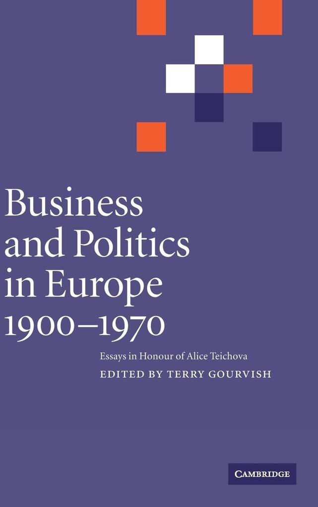 Business and Politics in Europe, 1900-1970 als Buch