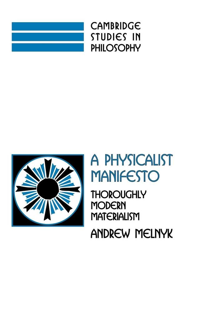 A Physicalist Manifesto: Thoroughly Modern Materialism als Buch