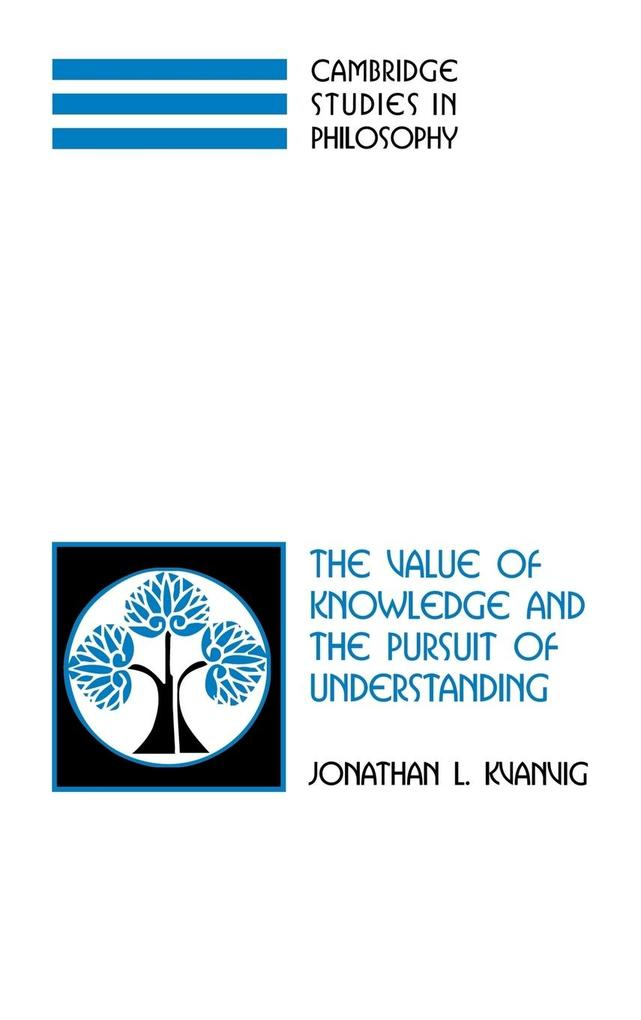 The Value of Knowledge and the Pursuit of Understanding als Buch