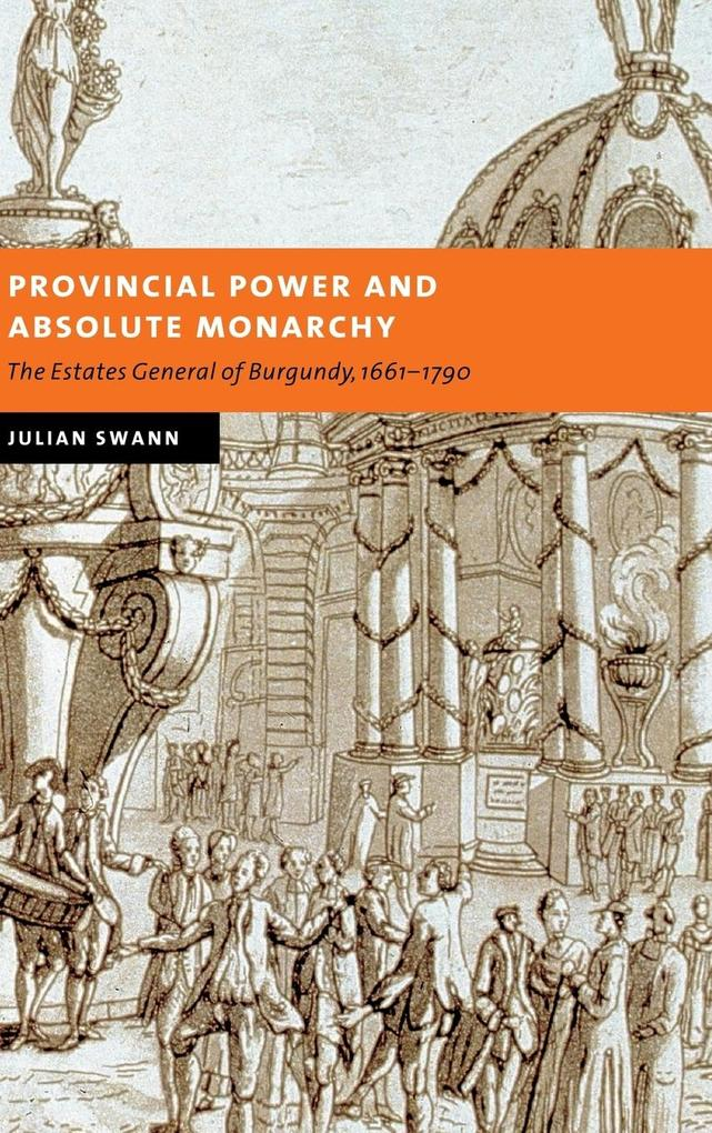 Provincial Power and Absolute Monarchy als Buch