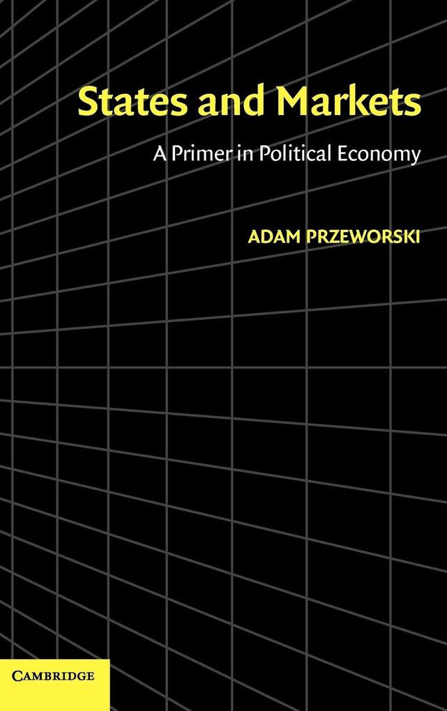 States and Markets: A Primer in Political Economy als Buch
