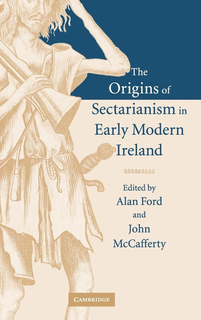 The Origins of Sectarianism in Early Modern Ireland als Buch