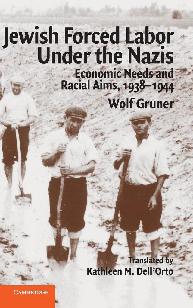 Jewish Forced Labor Under the Nazis: Economic Needs and Racial Aims, 1938-1944 als Buch
