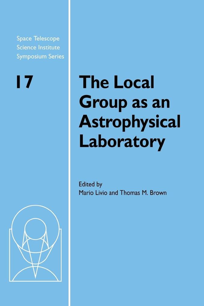 The Local Group as an Astrophysical Laboratory als Buch