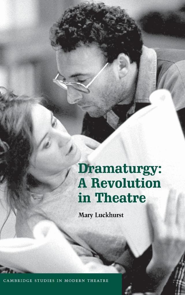 Dramaturgy: A Revolution in Theatre als Buch