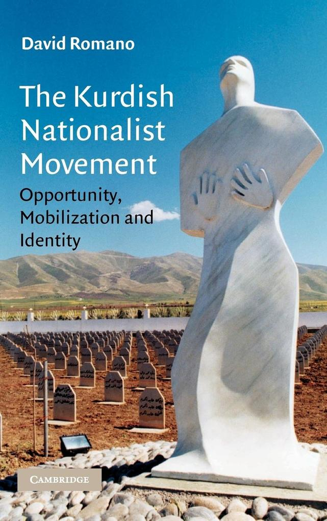The Kurdish Nationalist Movement: Opportunity, Mobilization, and Identity als Buch