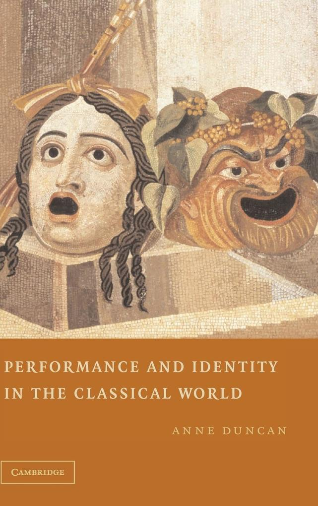 Performance and Identity in the Classical World als Buch