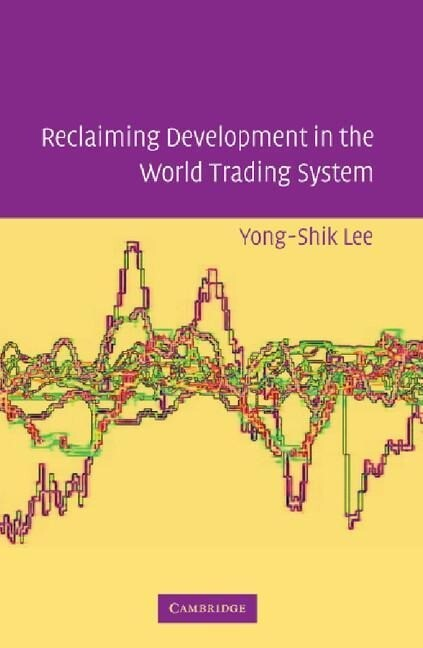 Reclaiming Development in the World Trading System als Buch