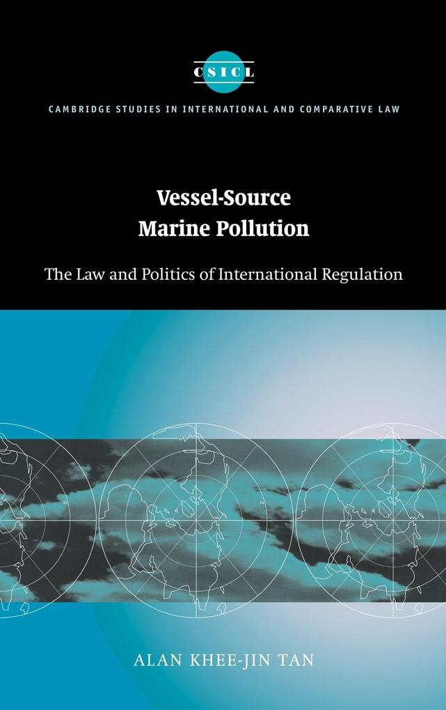 Vessel-Source Marine Pollution: The Law and Politics of International Regulation als Buch