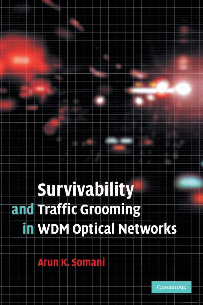 Survivability and Traffic Grooming in WDM Optical Networks als Buch