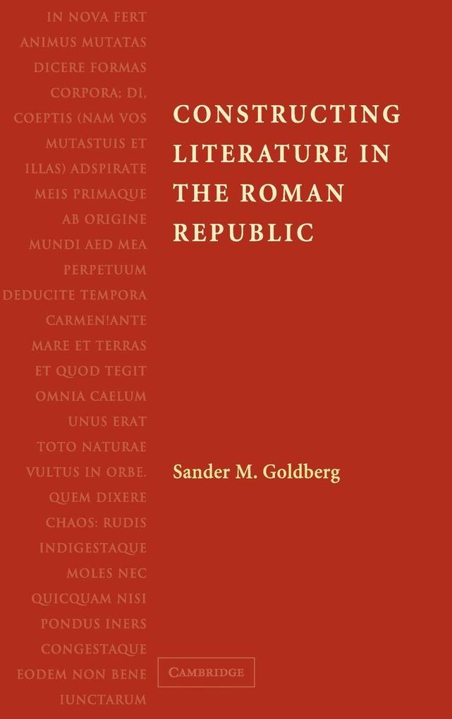 Constructing Literature in the Roman Republic: Poetry and Its Reception als Buch