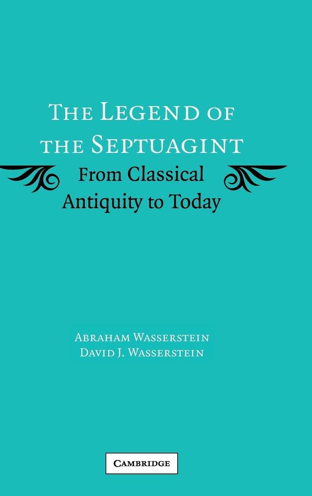 The Legend of the Septuagint: From Classical Antiquity to Today als Buch