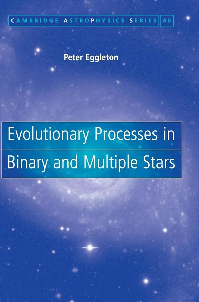 Evolutionary Processes in Binary and Multiple Stars als Buch