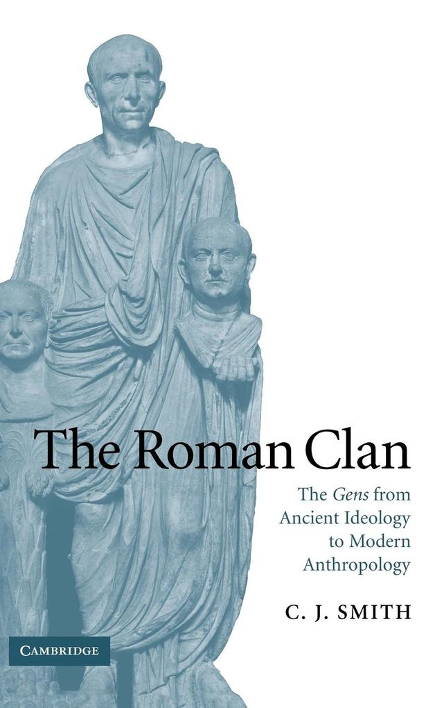 The Roman Clan: The Gens from Ancient Ideology to Modern Anthropology als Buch