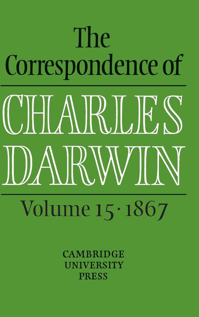 The Correspondence of Charles Darwin: Volume 15, 1867 als Buch