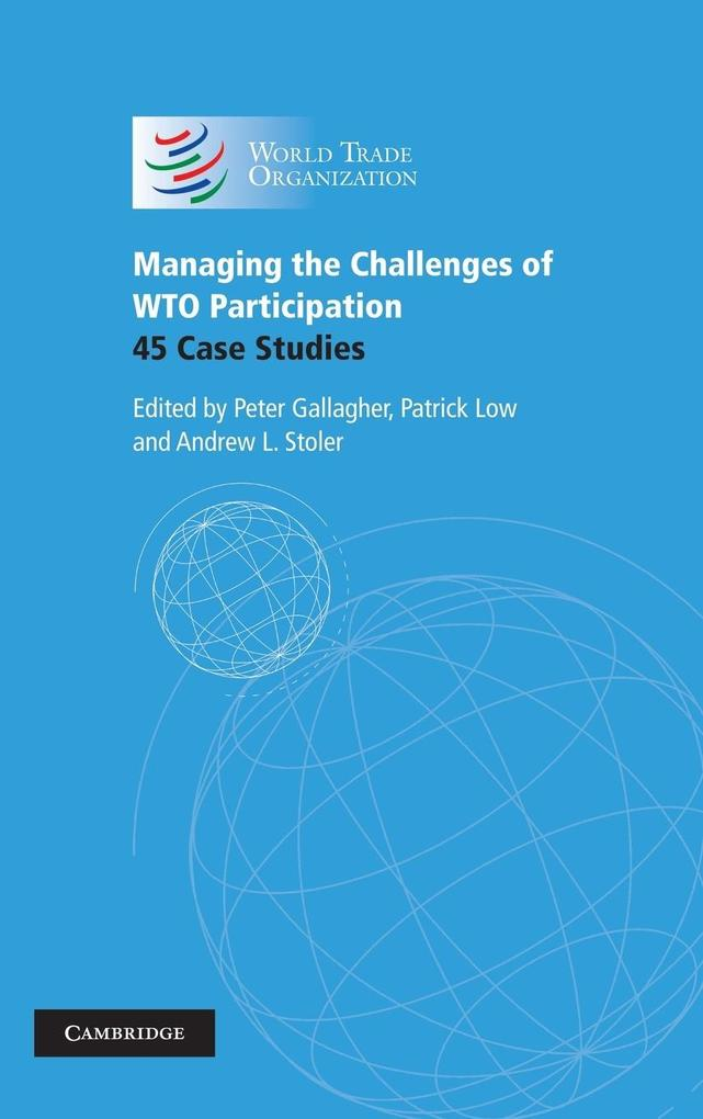 Managing the Challenges of Wto Participation: 45 Case Studies als Buch
