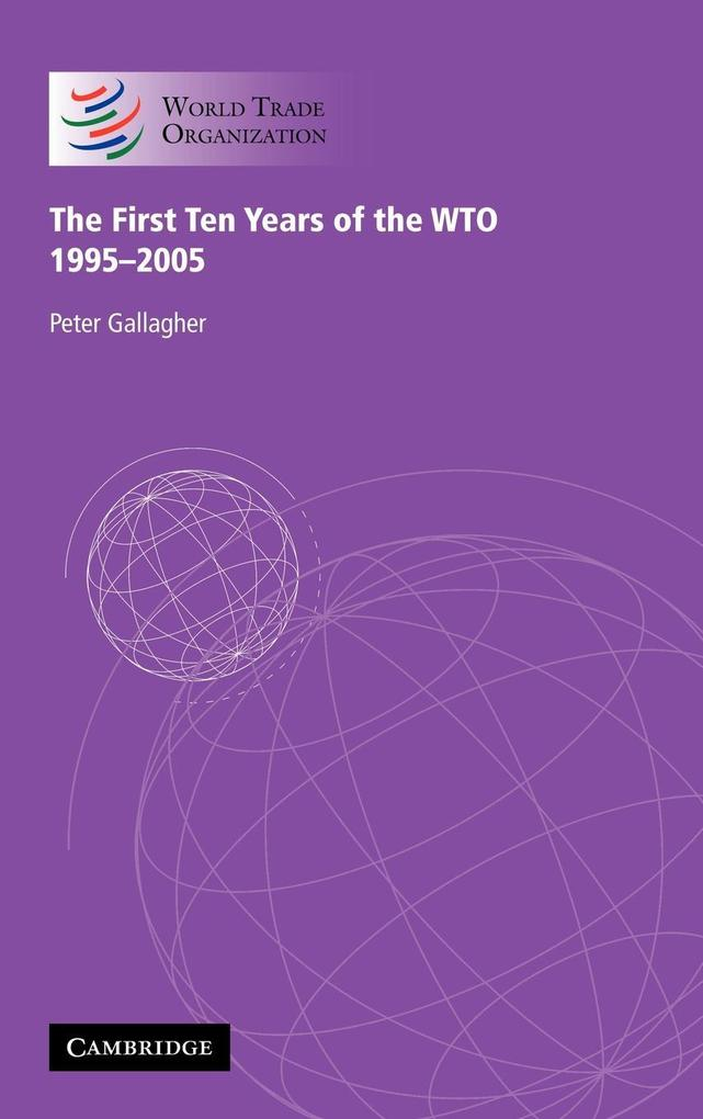 The First Ten Years of the WTO: 1995-2005 als Buch