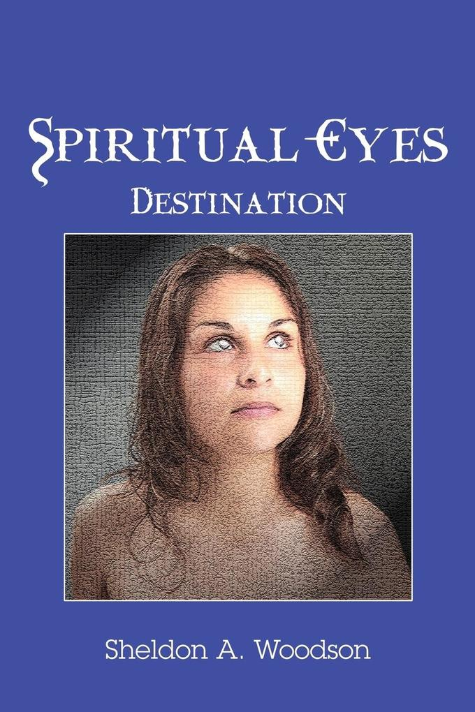 Spiritual Eyes: Destination als Buch