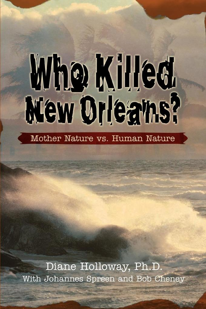 Who Killed New Orleans?: Mother Nature vs. Human Nature als Taschenbuch