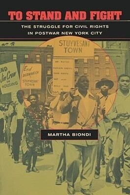 To Stand and Fight: The Struggle for Civil Rights in Postwar New York City als Taschenbuch
