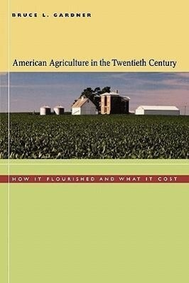 American Agriculture in the Twentieth Century: How It Flourished and What It Cost als Taschenbuch