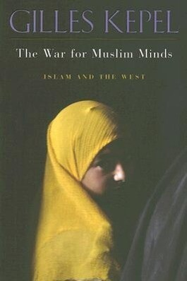 The War for Muslim Minds: Islam and the West als Buch