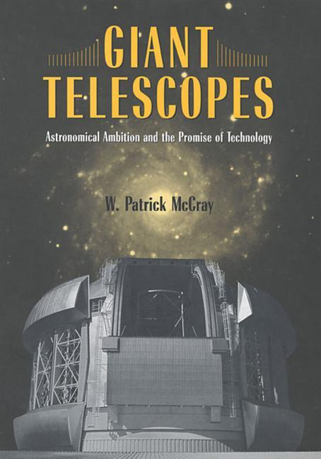 Giant Telescopes: Astronomical Ambition and the Promise of Technology als Taschenbuch