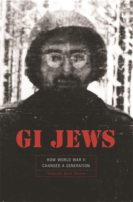 GI Jews: How World War II Changed a Generation als Buch