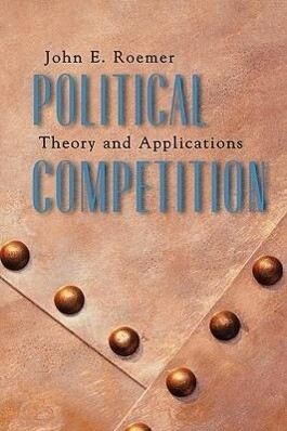 Political Competition: Theory and Applications als Taschenbuch