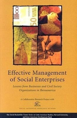 Effective Management of Social Enterprises: Lessons from Businesses and Civil Society Organizations in Iberoamerica als Taschenbuch