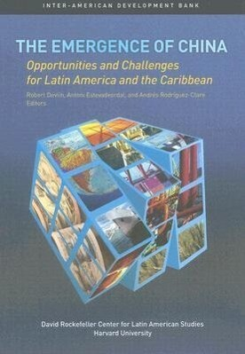 The Emergence of China: Opportunities and Challenges for Latin America and the Caribbean als Taschenbuch