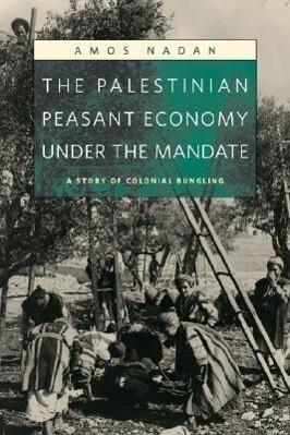 The Palestinian Peasant Economy Under the Mandate als Taschenbuch