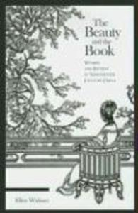 The Beauty and the Book: Women and Fiction in Nineteenth-Century China als Buch